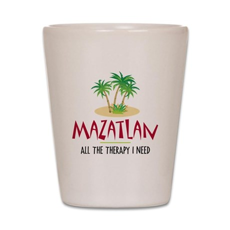 Mazatlan Therapy - Shot Glass
