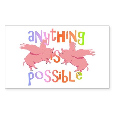 Anything is Possible Sticker (Rectangle)
