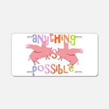 Anything is Possible Aluminum License Plate