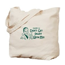 Dadism - Don't Get Smart With Me Tote Bag