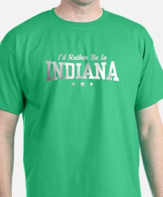 I'd Rather Be In Indiana T-Shirt