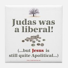 """Judas was a Liberal"" Tile Coaster"