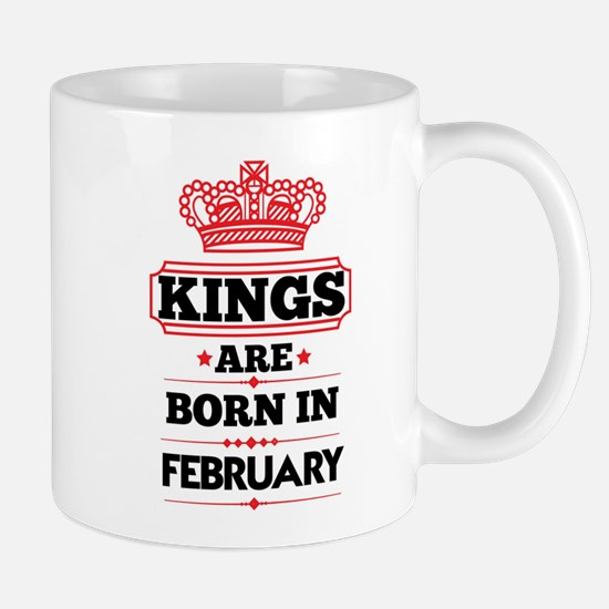 KINGS ARE BORN IN FEBRUARY Mugs