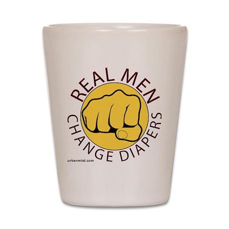 Real men change diapers Shot Glass
