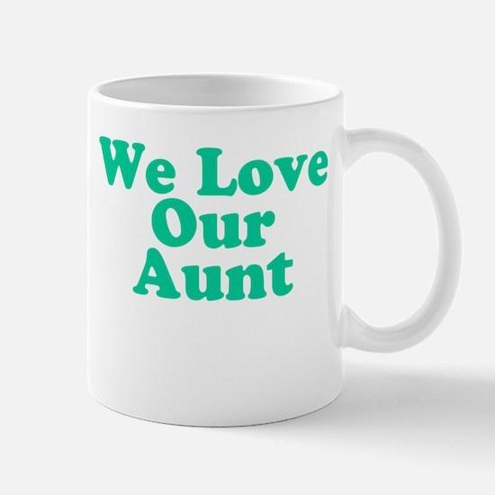 We Love Our Aunt Mug
