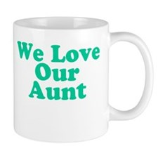 We Love Our Aunt Mug
