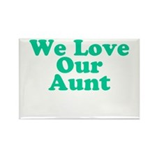 We Love Our Aunt Rectangle Magnet