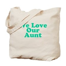 We Love Our Aunt Tote Bag