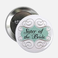 "Sister of the Bride Beautiful 2.25"" Button"