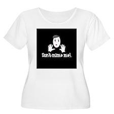 Don't Mime Me! T-Shirt