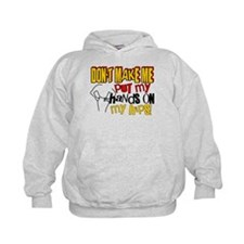 Don't Make Me Put My Hands on My Hips Hoodie