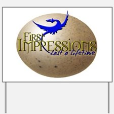 FIRST IMPRESSIONS Yard Sign