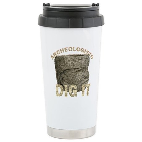 Archeologists Dig It Stainless Steel Travel Mug