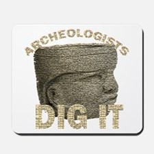 Archeologists Dig It Mousepad