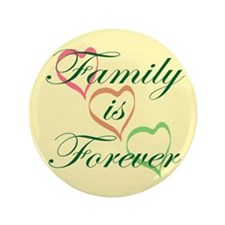 """Family is Forever 3.5"""" Button (100 pack)"""