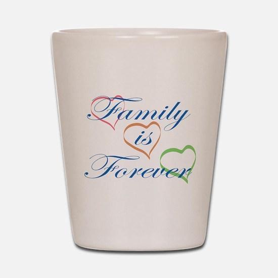 Family is Forever Shot Glass