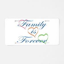 Family is Forever Aluminum License Plate