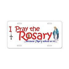 Pray the Rosary - Aluminum License Plate Our Lady
