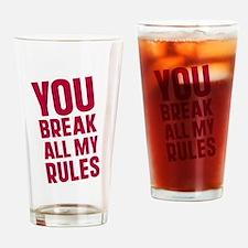 You Break All My Rules Pint Glass