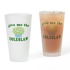 Give Me The Coleslaw Pint Glass
