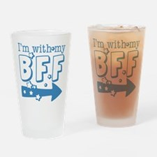 I'm with My BFF (RIGHT) Drinking Glass