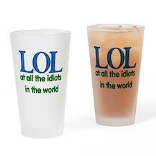 LOL At Idiots Pint Glass