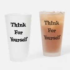 Think For Yourself Pint Glass