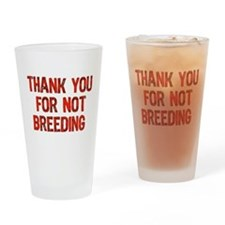 Thank You For Not Breeding Pint Glass