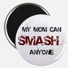 Mom Can Smash Anyone Magnet