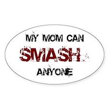 Mom Can Smash Anyone Oval Decal