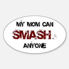 Mom Can Smash Anyone Oval Decal