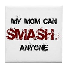 Mom Can Smash Anyone Tile Coaster