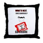 WHAT'S NEXT CHINESE HAMBURGERS? Throw Pillow