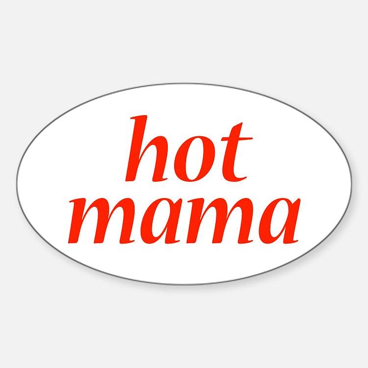 hot mama Oval Decal