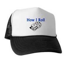 How I Roll Trucker Hat