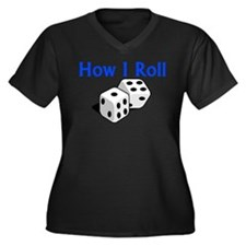 How I Roll Women's Plus Size V-Neck Dark T-Shirt