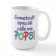 SOMEBODY SPECIAL CALLS ME POPS! Ceramic Mugs