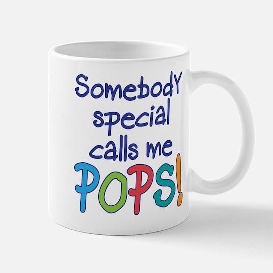SOMEBODY SPECIAL CALLS ME POPS! Mug