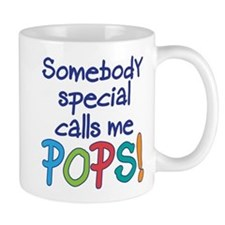 SOMEBODY SPECIAL CALLS ME POPS! Small Mugs