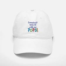 SOMEBODY SPECIAL CALLS ME POPS! Baseball Baseball Cap