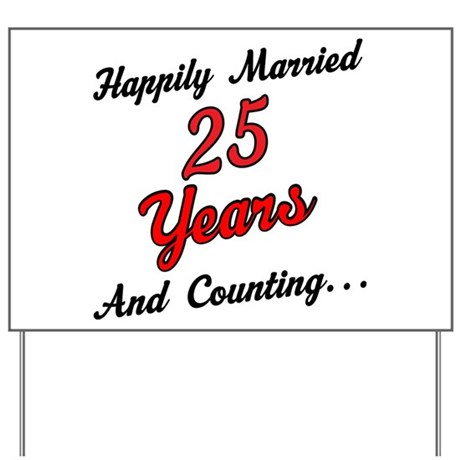 25th Anniversary Gift Married Yard Sign