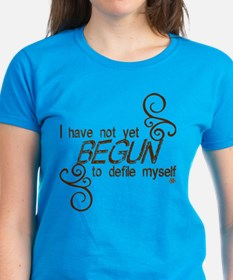 """I have not yet begun..."" Tee"