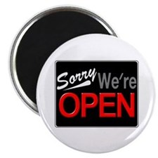 Sorry, We're OPEN Magnet