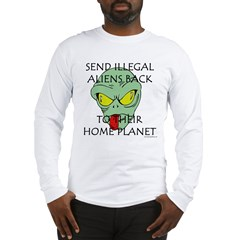 No Illegal Aliens! Long Sleeve T-Shirt