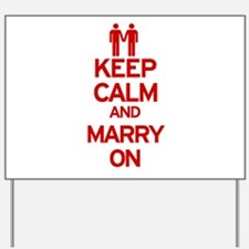 Keep Calm and Marry On Yard Sign