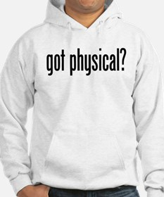 Got Physical? Hoodie