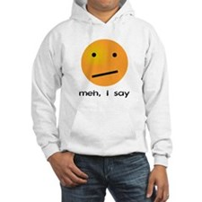 Indifferent Meh I Say Smiley Hoodie