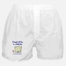 Hospital is No Place (Homebirth) Boxer Shorts
