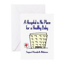 Hospital is No Place (Homebirth) Greeting Cards (P