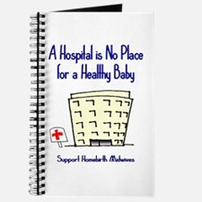 Hospital is No Place (Homebirth) Journal